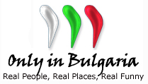 Only in Bulgaria - Funny pictures of real Bulgarian people and places